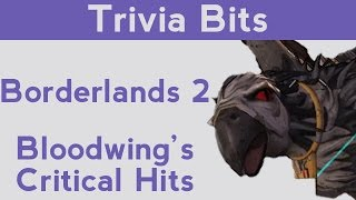 Download Lagu Trivia Bits: Borderlands 2 - Bloodwing's Critical Hits Gratis STAFABAND