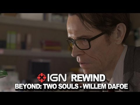IGN Rewind Theater - Beyond: Two Souls - Willem Dafoe Introduction