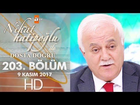 Nihat Hatipoğlu ile Dosta Doğru - 9 Kasım 2017