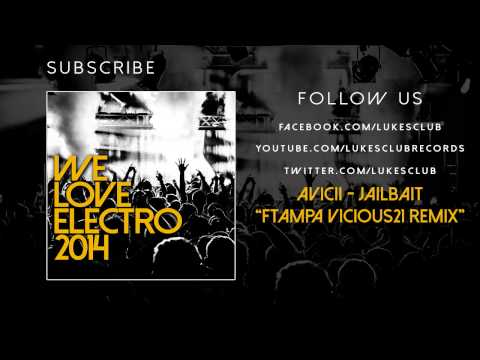 Avicii - Jailbait (ftampa Vicious21 Remix) video