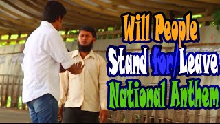 Can't People Stand For The National Anthem? Social Experiment  ThrusT uS India 2016