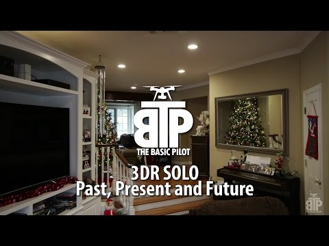 3DR Solo:  Past, Present and Future