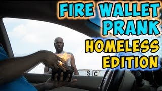 Fire Wallet Prank Homeless Edition