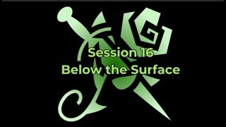 Session 16 - Below the Surface