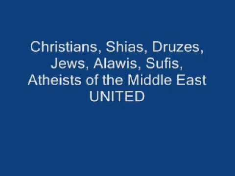 Christians, Shias, Druzes, Jews, Alawis, Sufis, Atheists of the Middle East  UNITED !