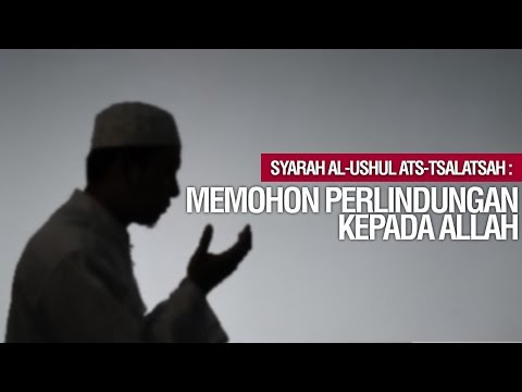 Istiadzah Memohon Perlindungan Kepada Allah - Ustadz Khairullah Anwar Luthfi, Lc