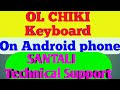 Ol Chiki Keyboard for Android mobile || SANTALI key Board for Android mobile || Best Keyboard
