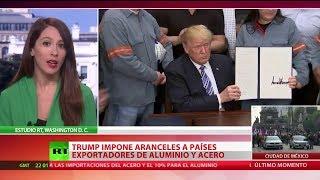 Trump firma la imposición de aranceles al acero y al aluminio