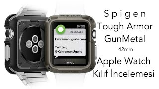 Spigen Apple Watch Tough Armor Kılıf İncelemesi (42mm - GunMetal)