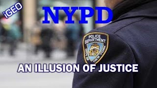NYPD : An Illusion of Justice (Police Brutality)