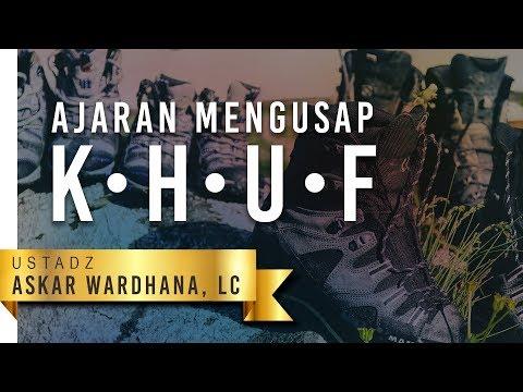 Kajian Islam: Ajaran Mengusap Khuf (Sepatu) - Ustadz Askar Wardhana, Lc