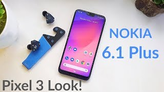 Turn Your Nokia 6.1 Plus Into Google Pixel 3 with Pixel 3 Camera Port [No Root] EP01