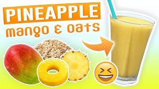 Pineapple Mango Oatmeal Smoothie (Weight Loss Smoothie Recipe)