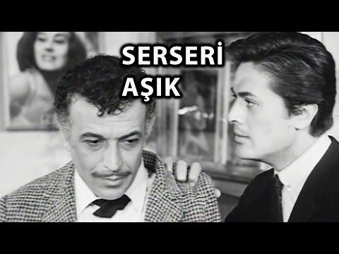 Serseri Aşık (1965) - Sadri Alışık & Hülya Koçyiğit & Cüneyt Arkın