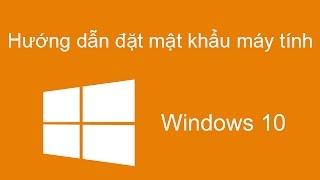 Video clip Hướng dẫn cách cài đặt mật khẩu cho máy tính Win 10