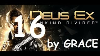 DEUS EX MANKIND DIVIDED gameplay ITA EP 16 CENTRO RICERCA GARM 1-2 by GRACE