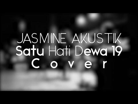 [COVER] Jasmine Akustik - 'Satu Hati ' Dewa 19