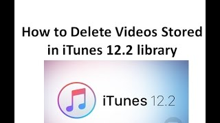 How to Delete Videos Stored in iTunes 12.2 library - Exclusive Video 2015