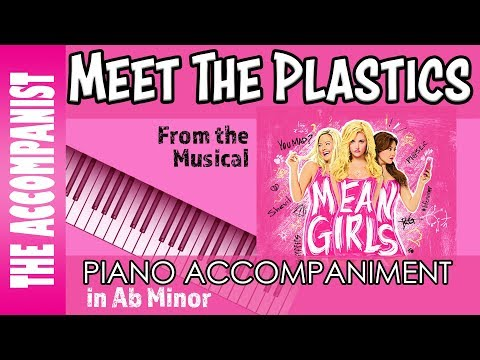 Meet The Plastics - From The Broadway Musical 'Mean Girls' - Piano Accompaniment - Karaoke