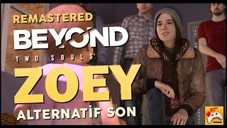 BEYOND: TWO SOULS | HAYAT - ZOEY | Alternatif Son (1080p) (PS4)