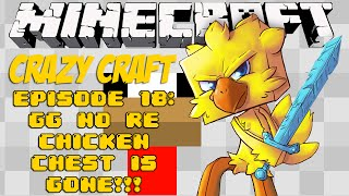Minecraft Crazy Craft Episode 18: GG No Re Chicken Chest is Gone!!!