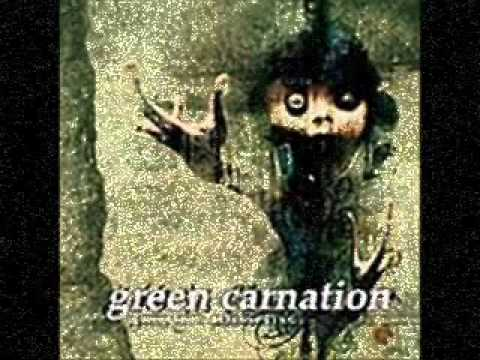 Green Carnation - When I Was You