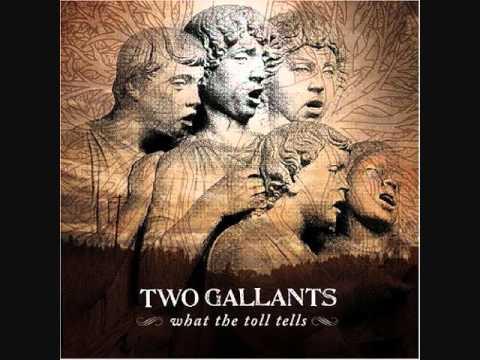 Two Gallants - Steady Rollin