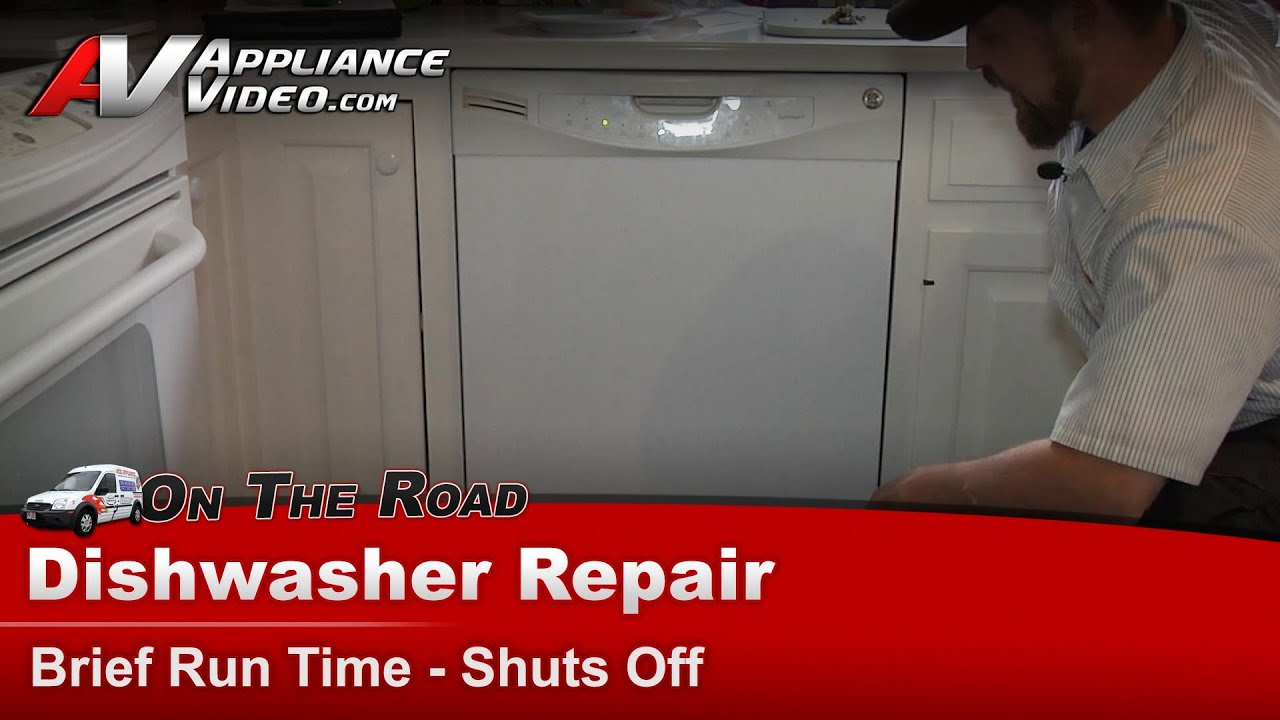 Ge Dishwasher Repair Brief Run Time Then Shuts Off