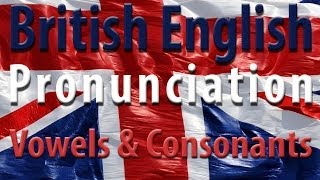 British English Pronunciation Vowels and Consonants - Learn English