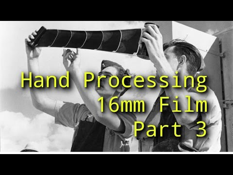 How to Hand Processing / Developing 16mm film Part 3 - 16mmAdventures