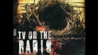 Watch Tv On The Radio Dry Drunk Emperor video
