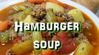 How To Make Hamburger Soup ~ Easy One Pot Recipe