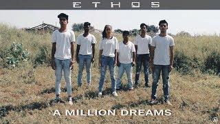 A Million Dreams | The Greatest Showman | ETHOS (Preface 2)