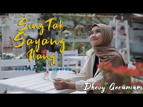 SING TAK SAYANG ILANG - DHEVY GERANIUM [OFFICIAL MUSIC VIDEO] Cipt. ALIE MELON