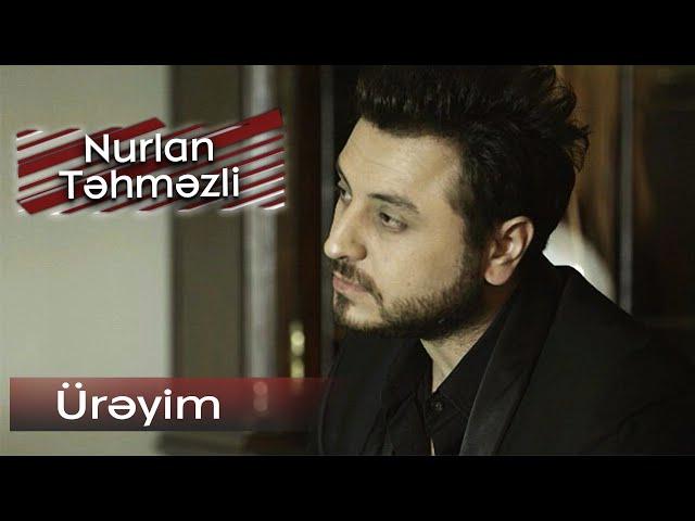 Nurlan Tehmezli - Ureyim Official Music Clip