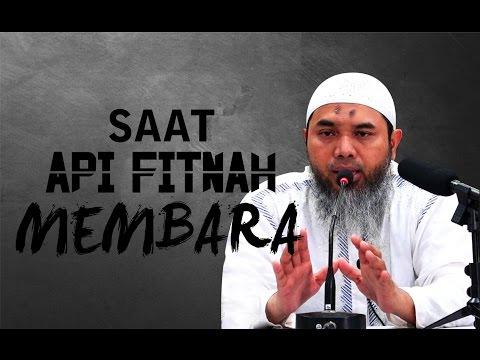 Saat Api Fitnah Membara - Ustadz Afifi Abdul Wadud, BIS