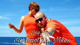 SIE TRÄGT DIE NIKES  - Jay Jiggy - [Official Video]