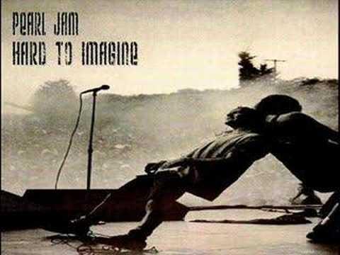 Pearl Jam - Hard To Imagine