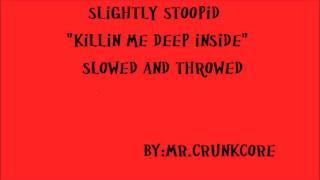 Watch Slightly Stoopid Killin Me Deep Inside video