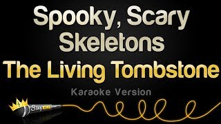 The Living Tombstone - Spooky, Scary Skeletons (Karaoke Version)