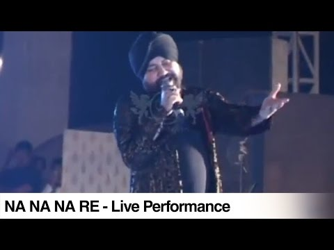 Daler Mehndi - Performing Live Na Na Na Re