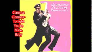 Clarence Clemons - Tonight You're Mine, Baby