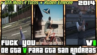 Descargar MOD Fuck You De GTA V Para Gta San Andreas V1 2014 HD