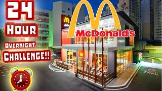24 HOUR OVERNIGHT CHALLENGE in WORLDS LARGEST MCDONALDS! // SLEEPING IN GIANT MCDONALDS FORT!!