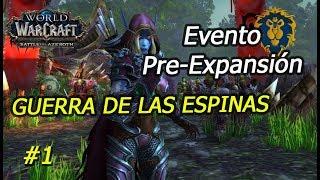 World Of Warcraft. Evento Pre-Expansión. Guerra de las Espinas: Capítulo 1 (ALIANZA)