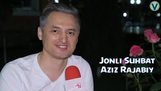 Jonli suhbat - Aziz Rajabiy 2016 | Жонли сухбат - Азиз Ражабий 2016