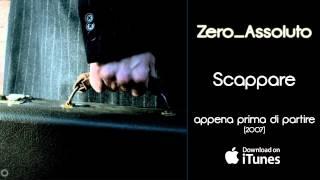 Watch Zero Assoluto Scappare video