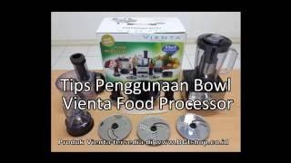 Vienta - Cara Menggunakan Bowl Yang Benar di Vienta Food Processor