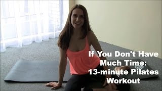 13-minute Pilates Workout - When You Don