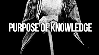 Purpose of Knowledge – Saad Tasleem